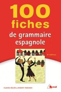 100 Fiches de Grammaire Espagnole Troisième Édition