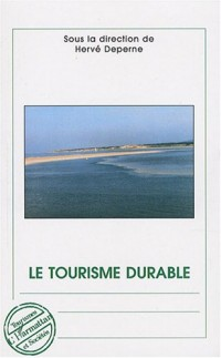 Le tourisme durable : Actes du colloque national 19-20 octobre 2006, Le Touquet-Paris-Plage