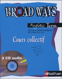BROAD WAYS TERMINALE STT LV2 3CD AUDIO CLASSE Livre scolaire