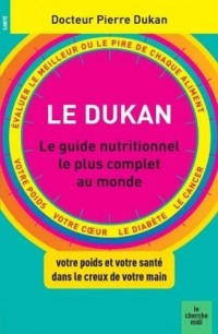 Le Guide nutritionnel Dukan des aliments santé & minceur