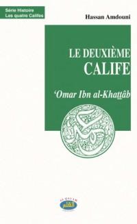 Le Deuxième Calife 'Omar Ibn Al-Khattab