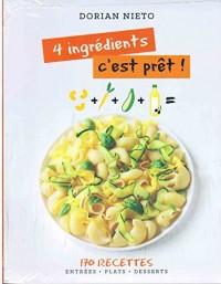 4 ingredients c'est prêt ! - 170 recettes