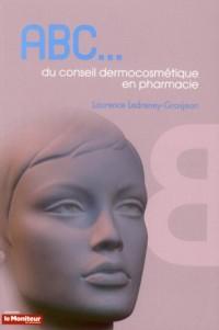 ABC du conseil dermocosmétique en pharmacie