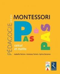 Montessori pas à pas - Calcul et maths / 3-6 ans