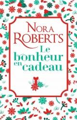 Le bonheur en cadeau: Une romance de Noël en édition collector