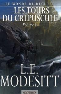 Le Monde de Recluce, Tome 1 : Les tours du crépuscule