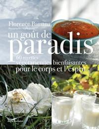 Un goût de paradis. 60 recettes végétariennes bienfaisantes pour le corps et l'esprit