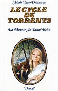 Le cycle de Torrents : La maison de tante Brita suivi de