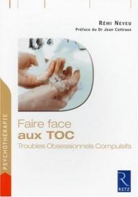 Faire face aux TOC : Troubles Obsessionnels Compulsifs