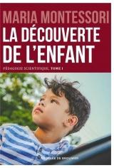 La découverte de l'enfant: Pédagogie scientifique, tome I