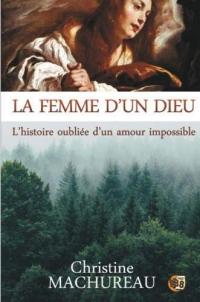 La femme d'un Dieu: L'histoire oubliée d'un amour impossible