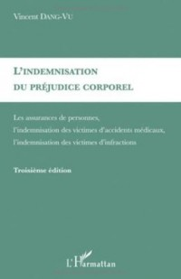 L'indemnisation du préjudice corporel : Les assurances de personnes, l'indemnisation des victimes d'accidents médicaux, l'indemnisation des victimes d'infractions