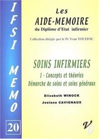 Soins infirmiers : Volume 1, Concepts et théories, démarche de soins et soins généraux