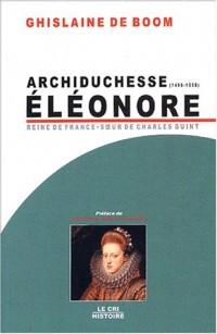 Archiduchesse Eléonore d'Autriche (1498-1558) : Reine de Portugal et de France, soeur de Charles Quint