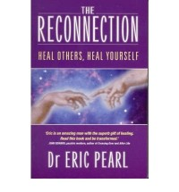 THE RECONNECTION HEAL OTHERS, HEAL YOURSELF BY (PEARL, ERIC) PAPERBACK