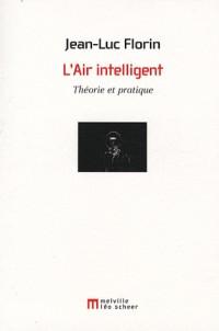 L'Air intelligent : Théorie et pratique
