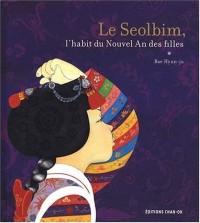 Le Seolbim, l'habit du Nouvel An des filles