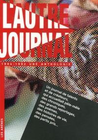 L'Autre journal : une anthologie (1984-1992)