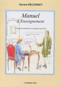 Manuel d'enseignement à l'usage des précepteurs au temps de Louis XIV
