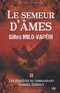 Le Semeur d'âmes: Les enquêtes du commandant Gabriel Gerfaut 3