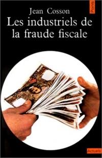 Les Industriels de la fraude fiscale