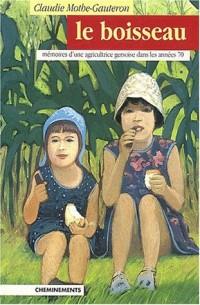 Le boisseau. Mémoires d'une agricultrice gersoise dans les années 70