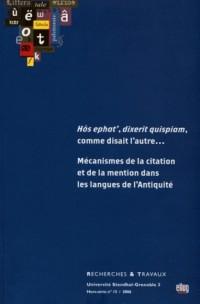 Recherches & travaux, N° 15/2006 Hors-séri : Hôs ephat', dixerit quispam, comme disait l'autre : Mécamismes de la citation dans les langues de l'Antiquité