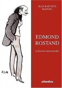 Edmond Rostand : Ecrivain imaginaire