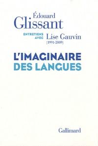 L'imaginaire des langues: Entretiens avec Lise Gauvin (1991-2009)