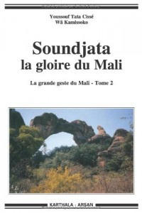 Soundjata la gloire du Mali. La grande geste du Mali - Tome 2