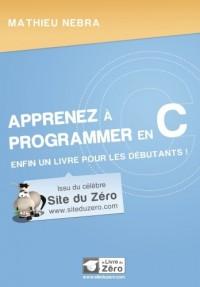 Apprenez a programmer en C, enfin un livre pour les débutants !