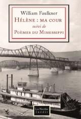 Helene:Ma Cour Suivi de Poemes du Mississippi