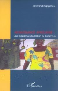 Renaissance africaine. : Une expérience d'adoption au Cameroun