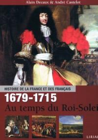 Histoire de la France et des français: 1679-1715, Au temps du Roi-Soleil