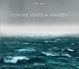 Contre vents &marées : 40 ans de passion d'un marin-photographe