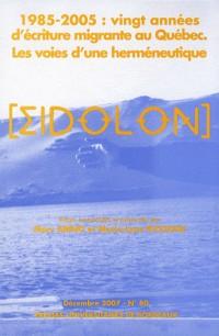 Eidolon, N 80/Dec. 2007. 1985-2005 : Vingt Annees d'Ecriture Migreant E au Quebec. les Voies d'une H