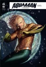 Aquaman Rebirth, Tome 3 : underworld