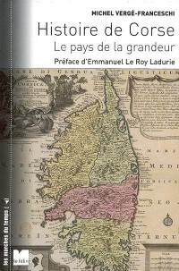 Histoire de la Corse en 2 volumes : Le pays de la grandeur