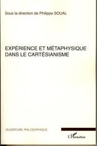 Expérience et métaphysique dans le cartésianisme