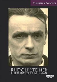 Rudolf Steiner Entre Lucifer et Arhiman