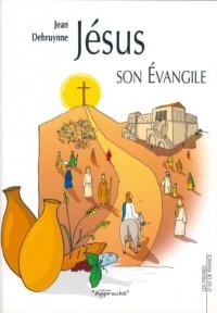 Jesus, Son Evangile