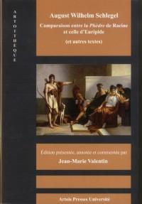 August Wilhelm Schlegel  Comparaison de la Phedre d Euripide et de Celle de Racine  et Autres Texte