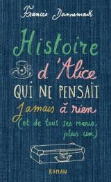 Histoire d'Alice qui ne pensait jamais à rien [Poche]