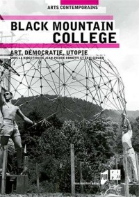 Black Mountain College : Art, démocratie, utopie