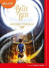 La Belle et la Bête - Histoire éternelle: Livre audio 1 CD MP3