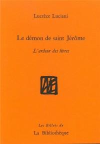 Le démon de Saint Jérôme : L'ardeur des livres
