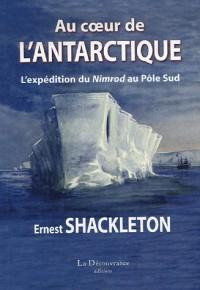 Au coeur de l'Antarctique : L'expédition de Nimrod au Pôle Sud