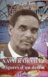 Xavier Orville : figures d'un destin