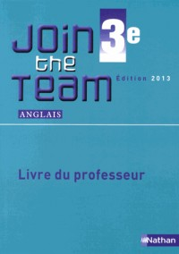 Join the Team 3e Professeur 2013