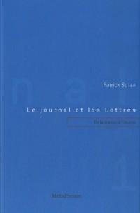 Le journal et les lettres. Vol. 1. De la presse à l'oeuvre (Mallarmé - futurisme, dada, surréalisme)